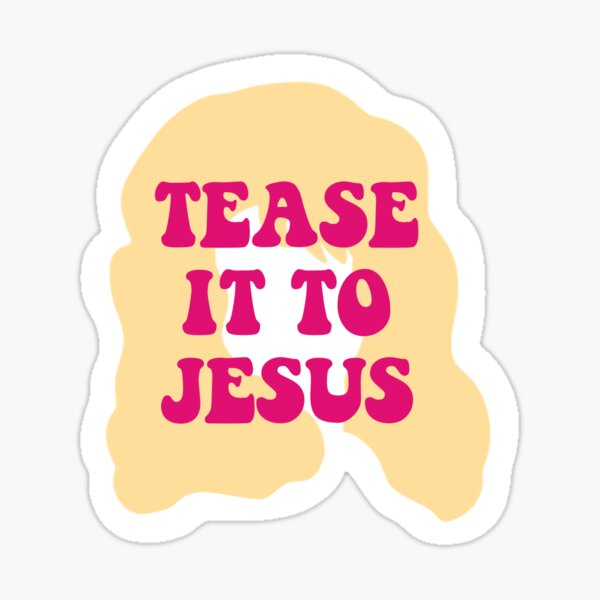 Dolly Parton - Tease it to Jesus Sticker