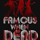 Famous When Dead by nytelock