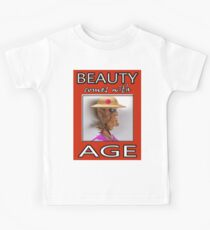 BEAUTY COMES WITH AGE Kids Tee