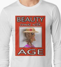 BEAUTY COMES WITH AGE Long Sleeve T-Shirt