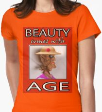 BEAUTY COMES WITH AGE Womens Fitted T-Shirt