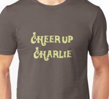 Cheer Up Charlie Unisex T-Shirt