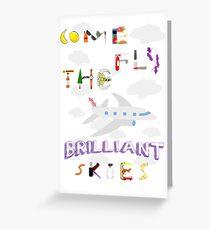 The BRILLIANT Skies Greeting Card