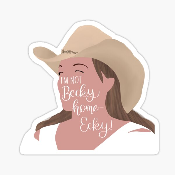 I'm not Becky Home-Ecky  Sticker