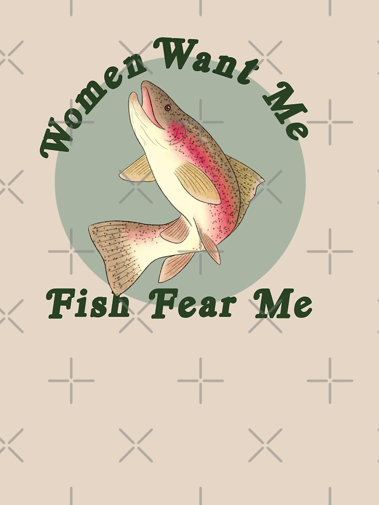 Women Want Me, Fish Fear Me by InkAndSwords
