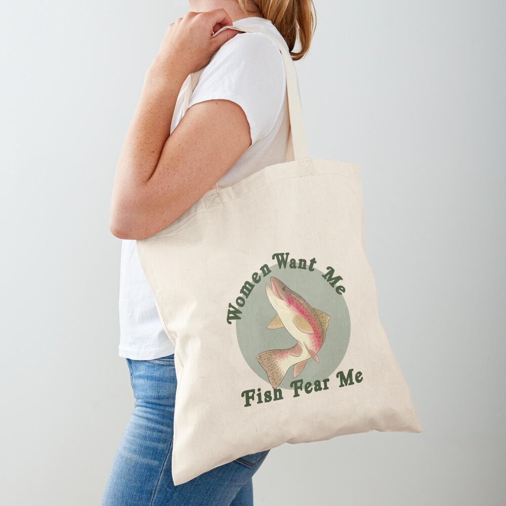 Women Want Me, Fish Fear Me Tote Bag