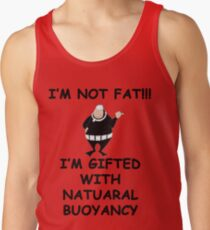 I'm not fat I'm gifted with natural bouyancy Tank Top