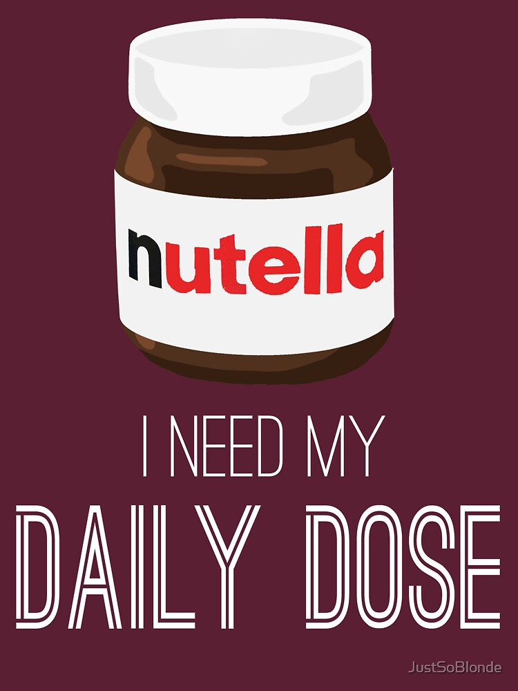 I need my daily dose >Nutella< | Unisex T-Shirt