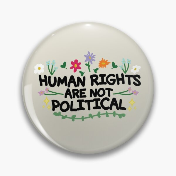 Human Rights Are Not Political Pin