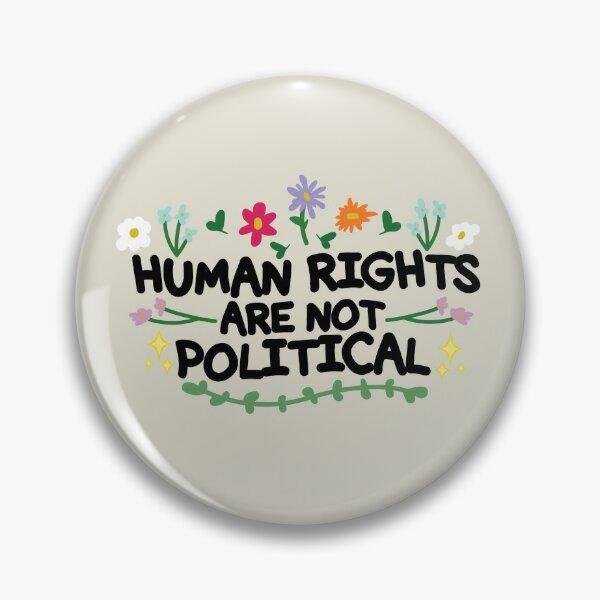 Les droits de l'homme ne sont pas politiques Badge