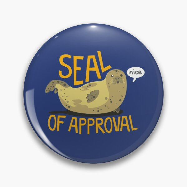 Seal of Approval Pin