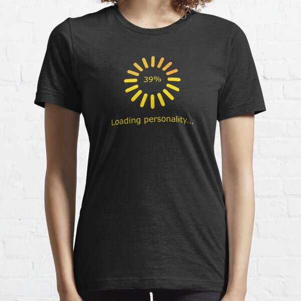 Loading Personality (Yellow) Essential T-Shirt