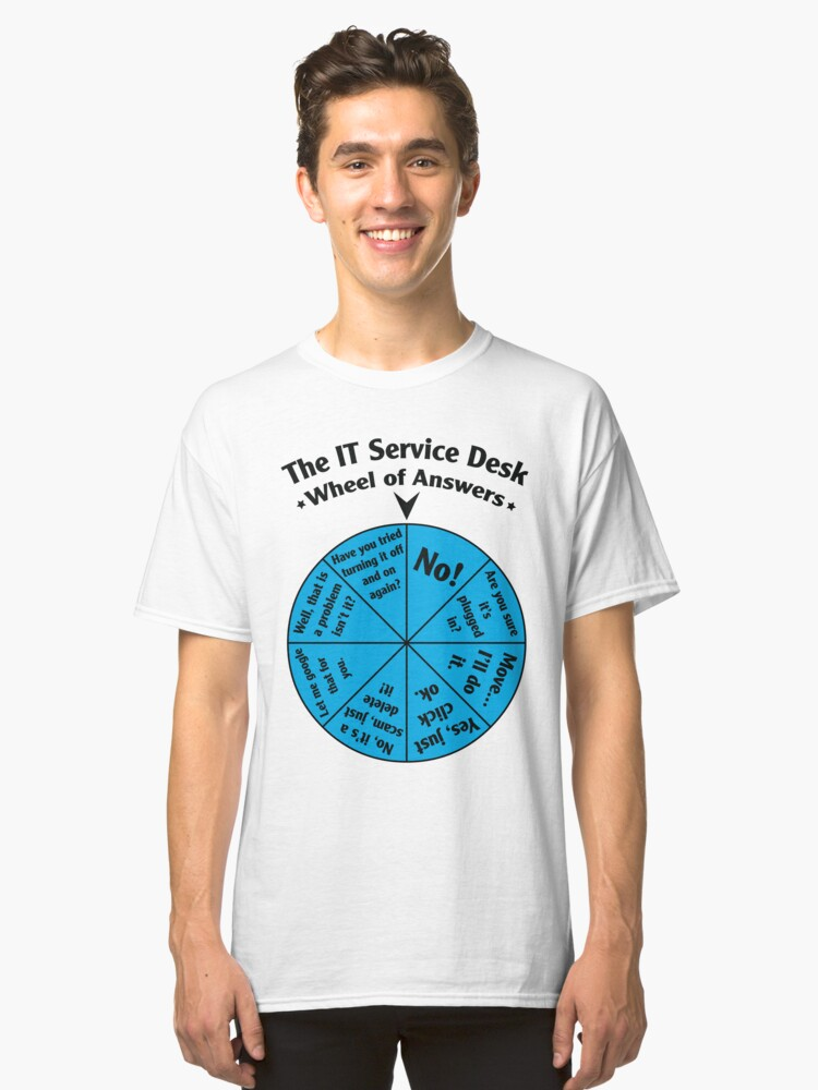 The IT Service Desk Wheel of Answers. Classic T-Shirt Front