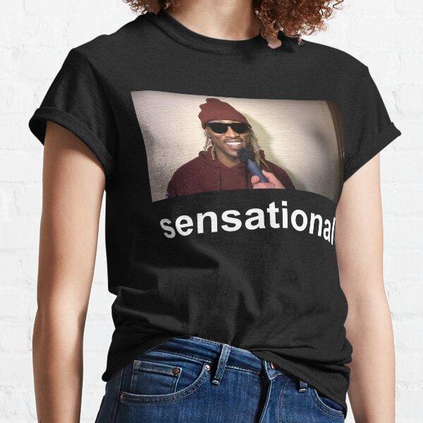 SENSATIONAL Classic T-Shirt
