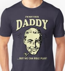 Retro Humor-Not Your Daddy T-Shirt
