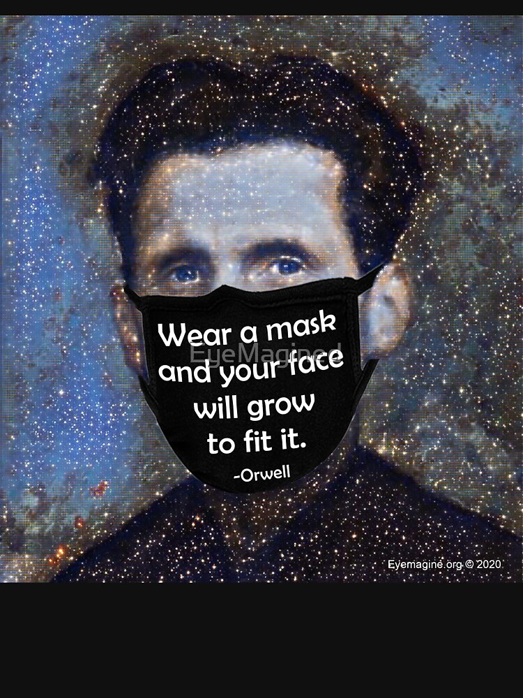 Orwell Mask Quote by EyeMagined