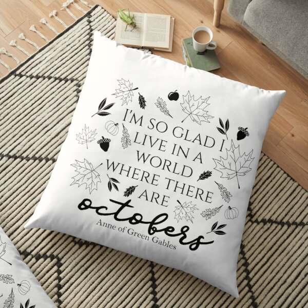 Bookish Cushion Cover Lucy Maud Montgomery Anne Of Green Gables Page Pillow I/'m so glad I live in a world where there are Octobers