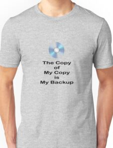 The Copy of My Copy is My Backup T-Shirt