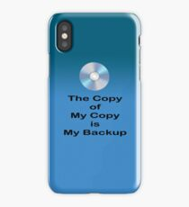 The Copy of My Copy is My Backup iPhone Case/Skin
