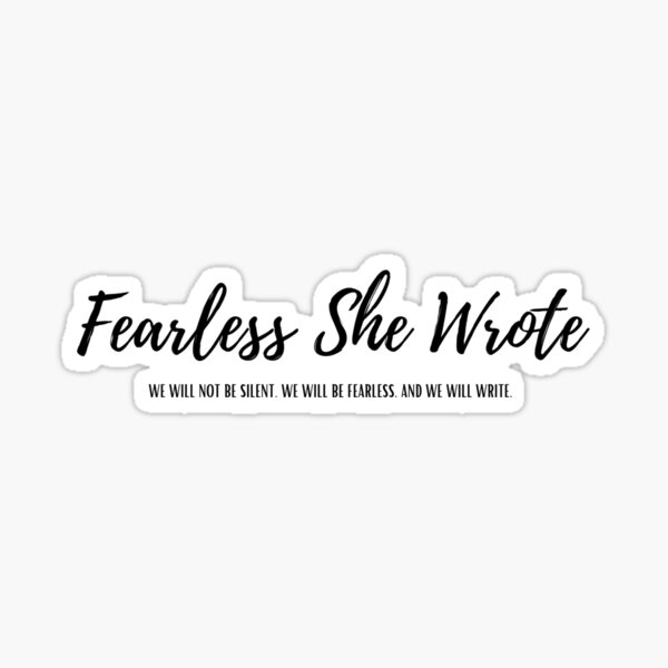 Fearless She Wrote Script -- Notebooks and Stickers Sticker