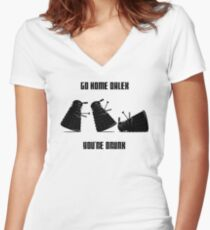 Go home Dalek You're Drunk Women's Fitted V-Neck T-Shirt