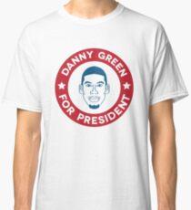 Danny Green for President Classic T-Shirt