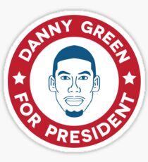 Danny Green for President Sticker