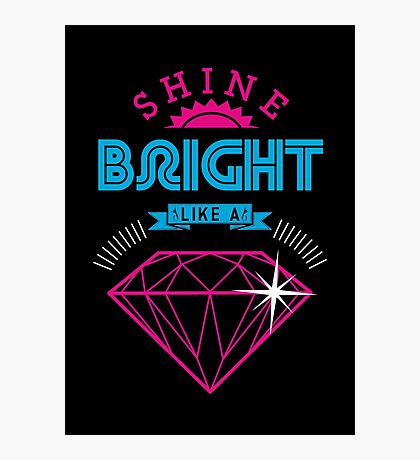 Shine Bright Photographic Print