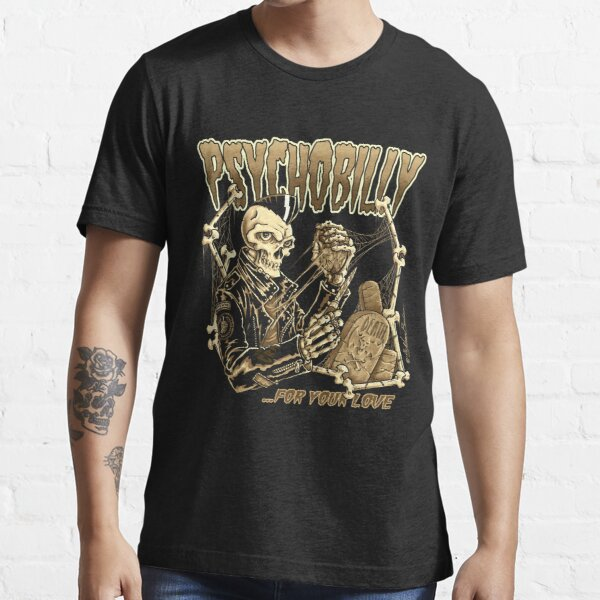 Psychobilly for your love II Essential T-Shirt