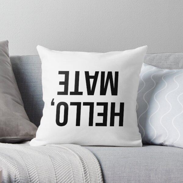 Hello Mate Throw Pillow