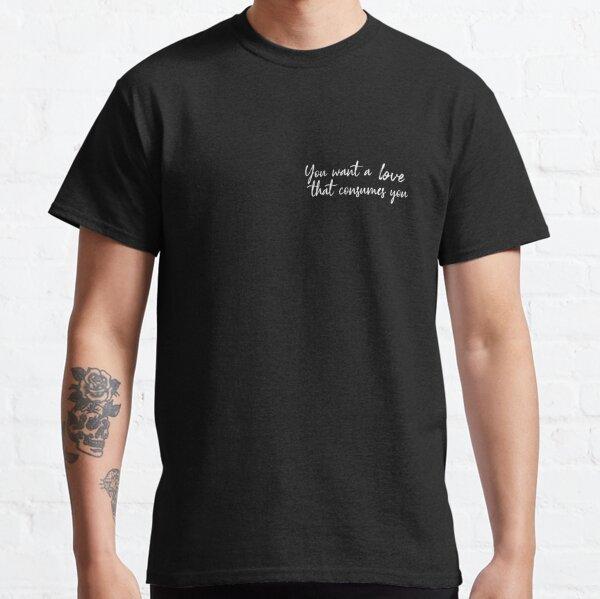 Damon Salvatore Vous voulez un amour qui vous consume T-shirt classique