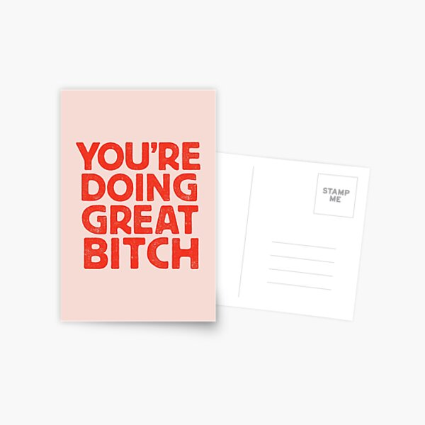 You're Doing Great Bitch Postcard