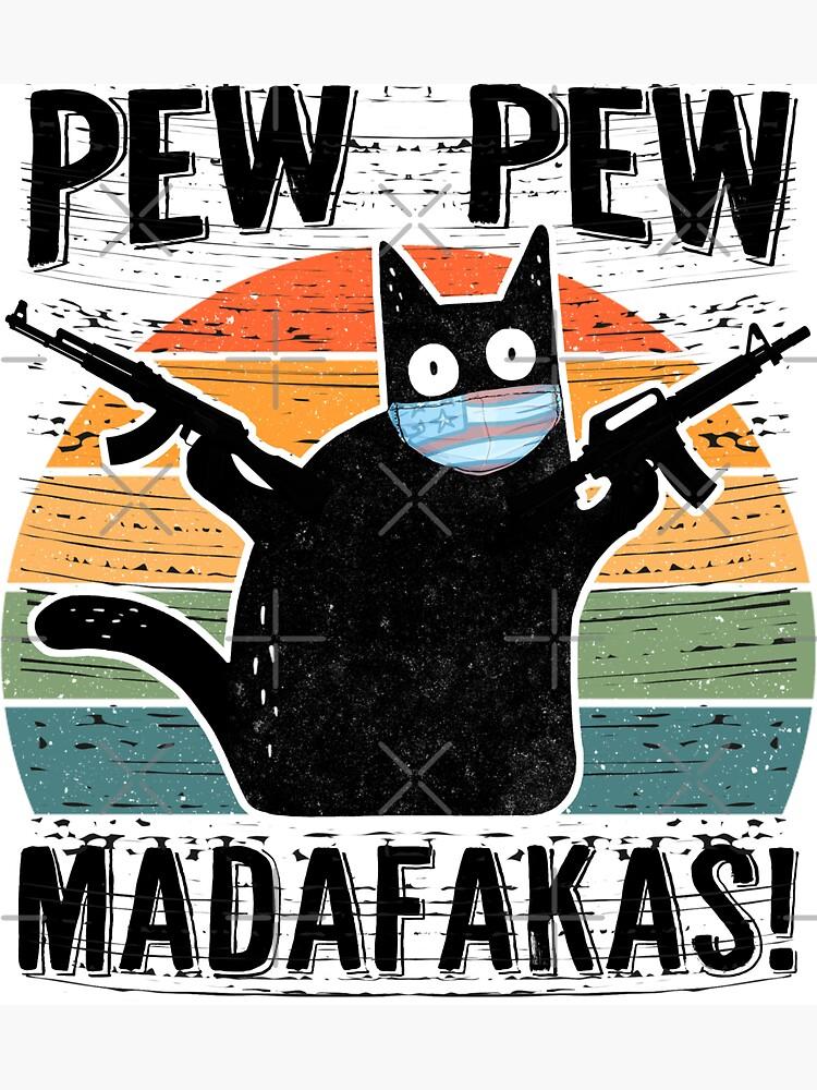 Pew Pew Madafakas by AllWellia