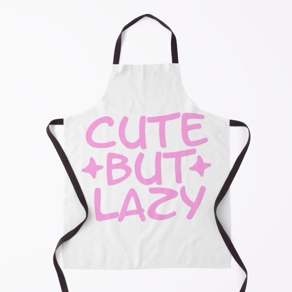 Cute But Lazy Apron