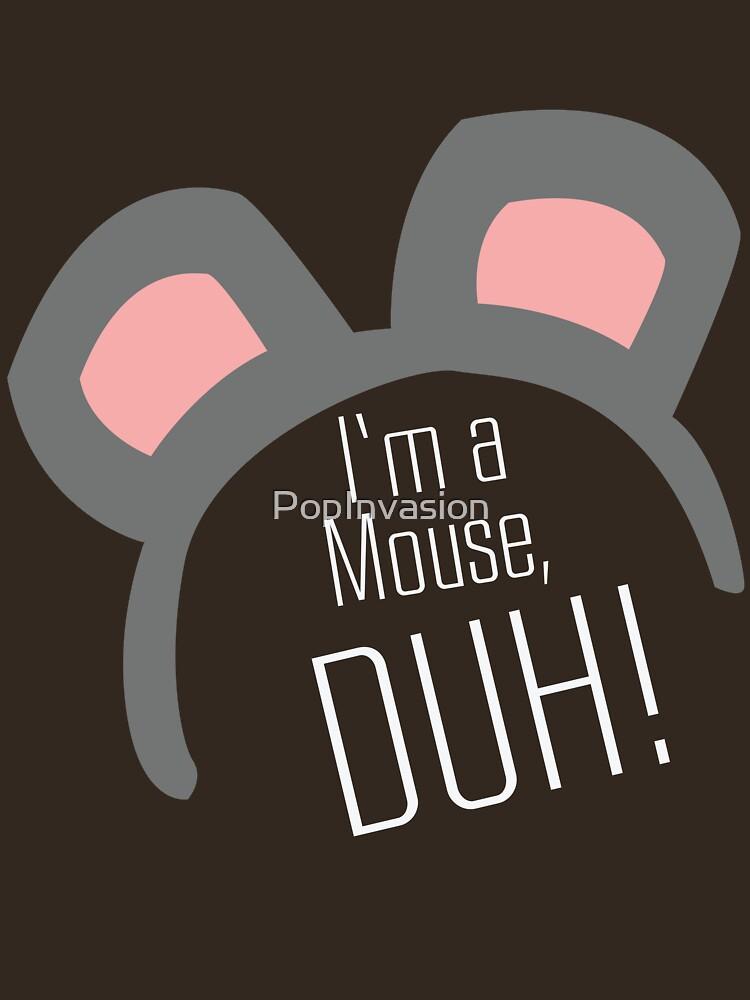 I'm a Mouse...DUH | Unisex T-Shirt