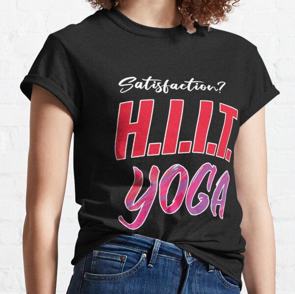 HiiT Yoga Satisfaction Classic T-Shirt