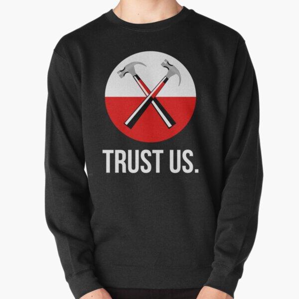 Pink floyd TRUST US Pullover Sweatshirt