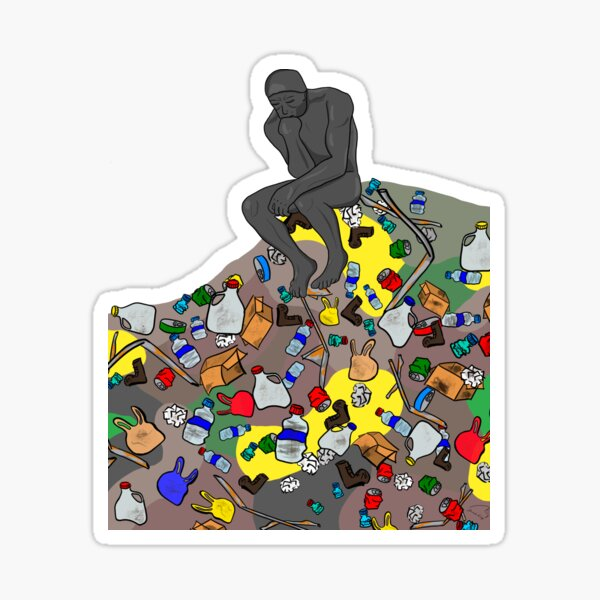 The Thinker on a Mountain of Trash  Sticker
