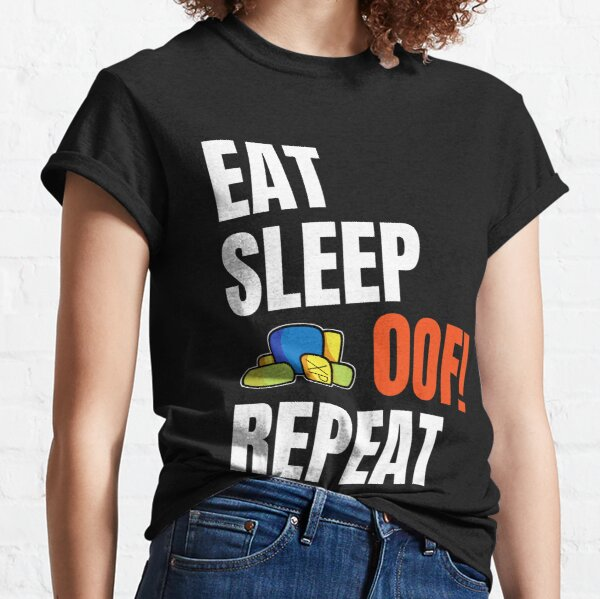 Roblox OOF Eat Sleep Oof Repeat Gamers Gift  Classic T-Shirt