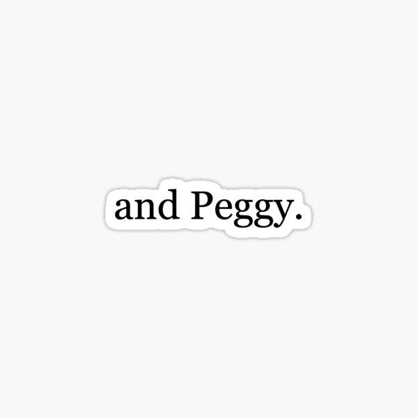 And Peggy Sticker