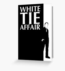 white tie affair Greeting Card