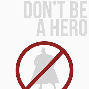 Zombie Survival Guide - Rule #17: Don't Be A Hero von AlexNoir