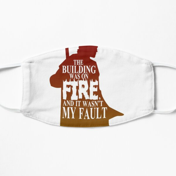 The Building was on Fire Flat Mask