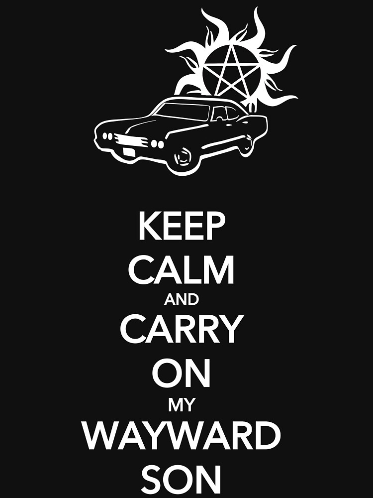 Keep Calm and Carry On My Wayward Son | Unisex T-Shirt