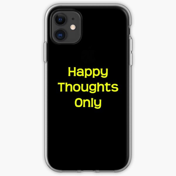 Happy thoughts only iPhone Soft Case