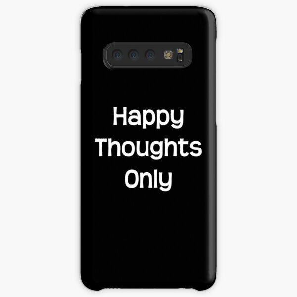 Happy thoughts only Samsung Galaxy Snap Case