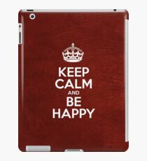 Keep Calm and Be Happy - Red Leather iPad Case/Skin