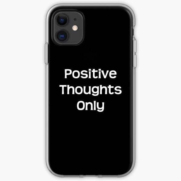 Positive thoughts only iPhone Soft Case