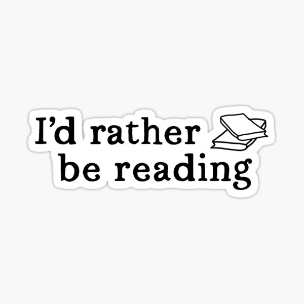I'd rather be reading with books outline Sticker