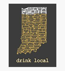 Drink Local - Indiana Beer Shirt Photographic Print
